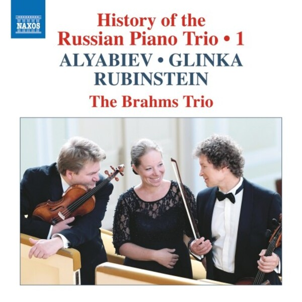 History of the Russian Piano Trio Vol.1: Alyabiev, Glinka, Rubinstein