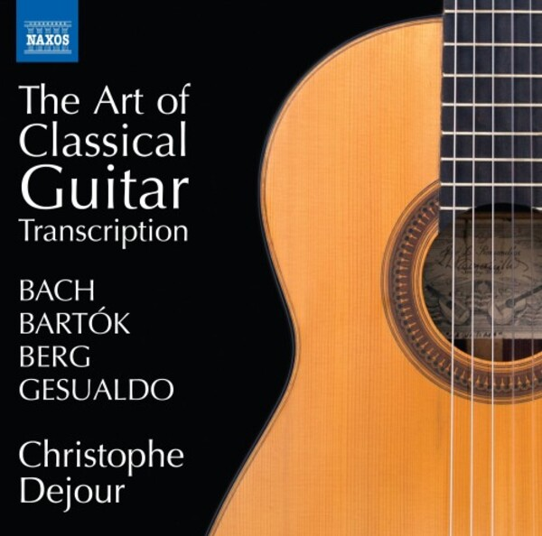 The Art of Classical Guitar Transcription: Bach, Bartok, Berg, Gesualdo