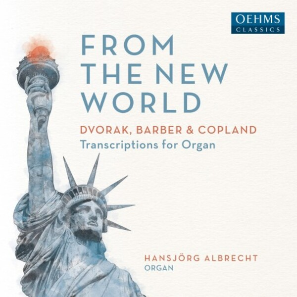 From the New World: Organ Transcriptions of Dvorak, Barber & Copland