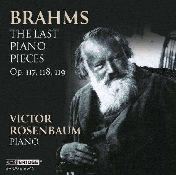 Brahms - The Last Piano Pieces, opp. 117, 118 & 119