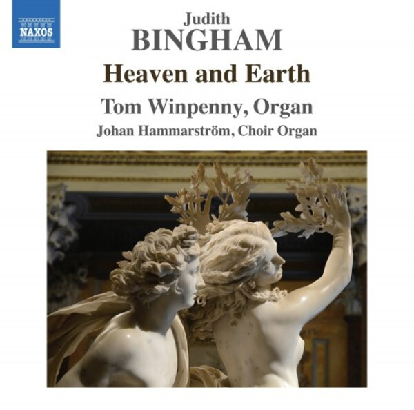 Bingham - Heaven and Earth: Organ Works