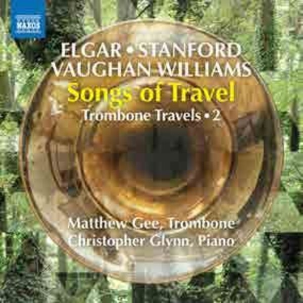 Trombone Travels Vol.2: Songs of Travel - Elgar, Stanford, Vaughan Williams