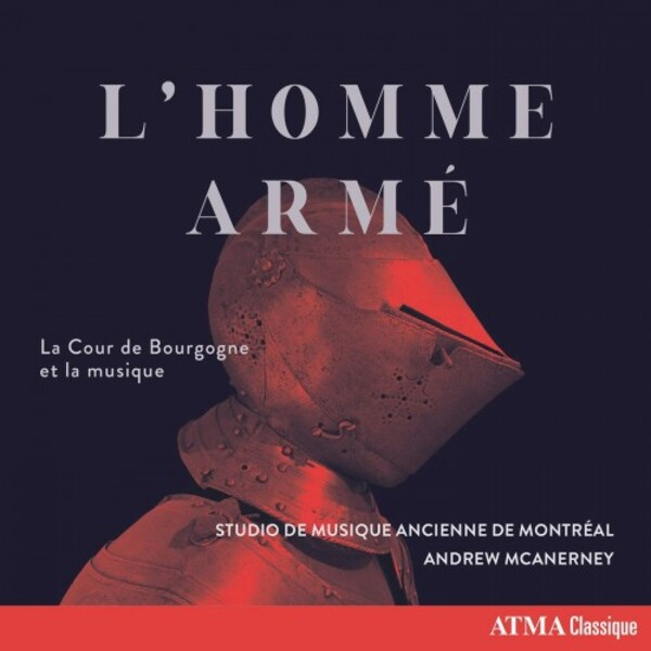 L�Homme arme: Music and the Court of Burgundy