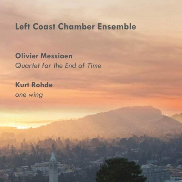 Messiaen - Quartet for the End of Time; Rohde - One Wing