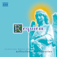 Requiem - Classical music for Reflection and Meditation | Naxos 8556703